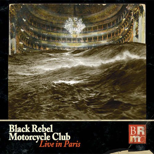 Black Rebel Motorcycle Club / Live In Paris