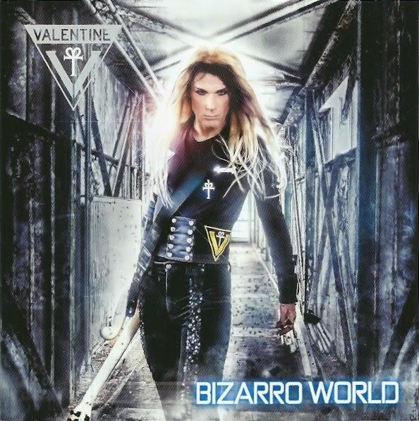 Robby Valentine / Bizarro World