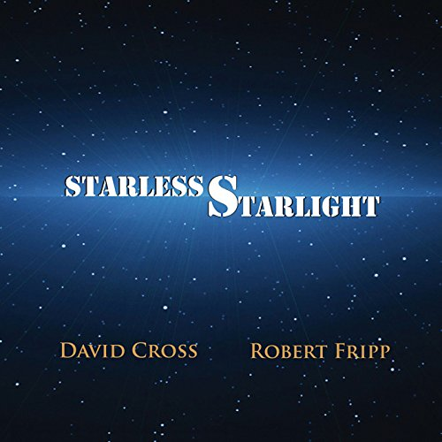 David Cross and Robert Fripp / Starless Starlight