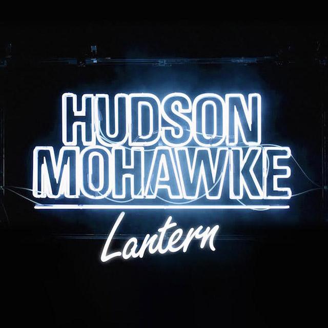 Hudson Mohawke / Lantern