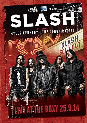 Slash with Myles Kennedy & The Conspirators / Live At The Roxy 25.9.14