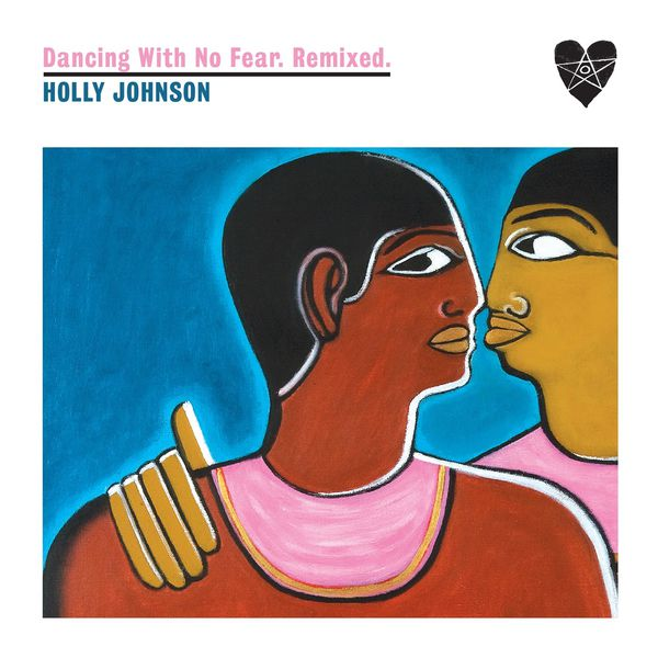 Holly Johnson / Dancing With No Fear. Remixed