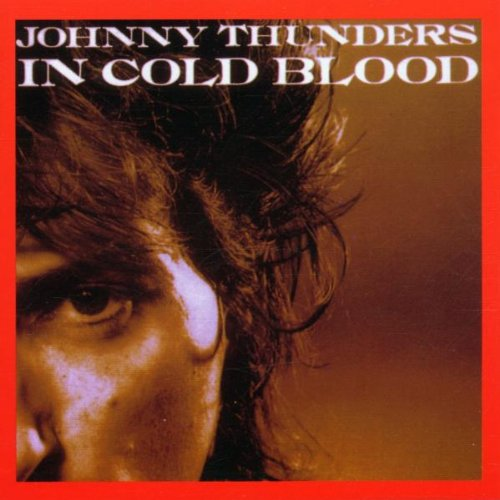 Johnny Thunders / In Cold Blood