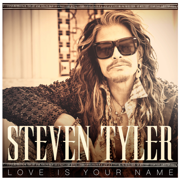 Steven Tyler / Love Is Your Name