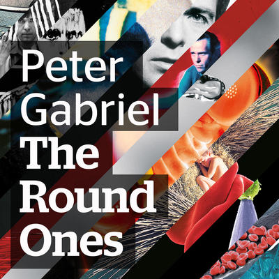 Peter Gabriel / The Round Ones