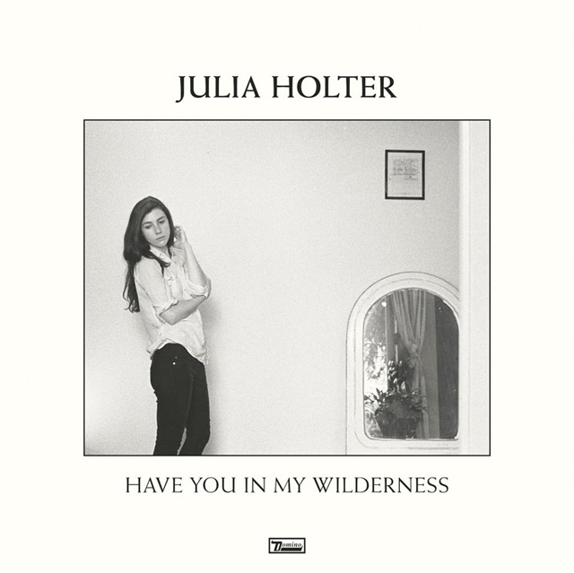 Julia Holter / Have You in My Wilderness