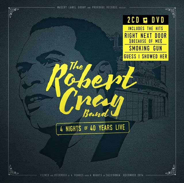 Robert Cray / 4 Nights of 40 Years Live