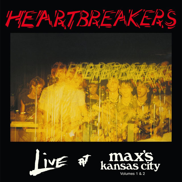 Heartbreakers / Live At Max's Kansas City Volumes 1 and 2