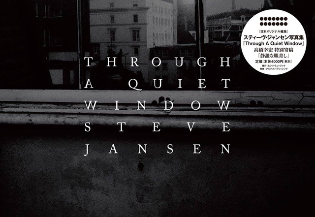 スティーヴ・ジャンセン写真集『Through A Quiet Window』