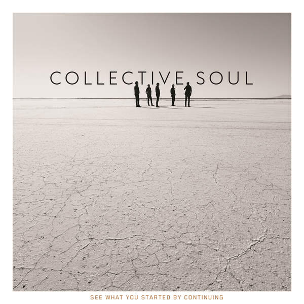 Collective Soul / See What You Started by Continuing