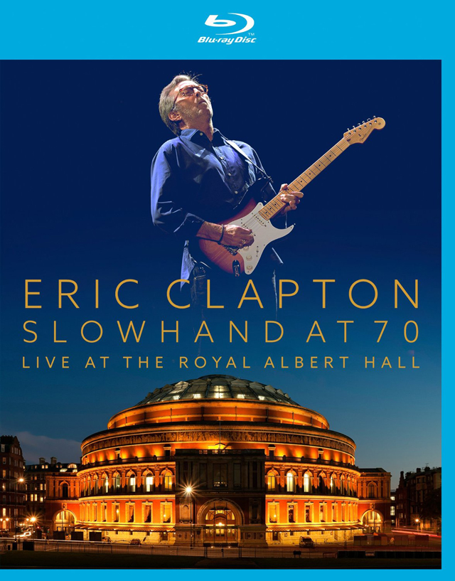 Eric Clapton / Slowhand At 70 Live At The Royal Albert Hall [Blu-ray]