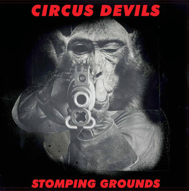 Circus Devils / Stomping Grounds