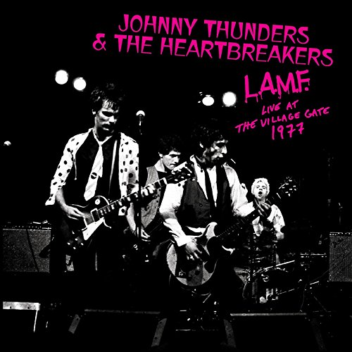 Johnny Thunders & The Heartbreakers / L.A.M.F. Live at the Village Gate 1977