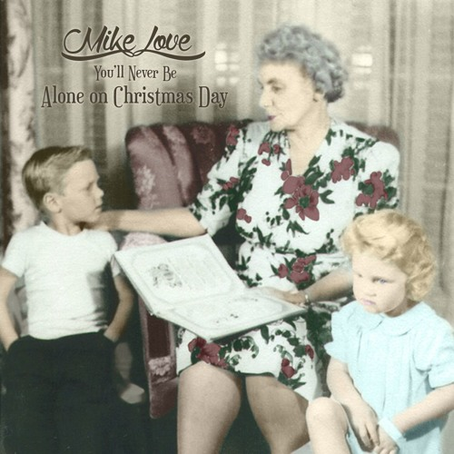 Mike Love / (You'll Never Be) Alone on Christmas Day - Single