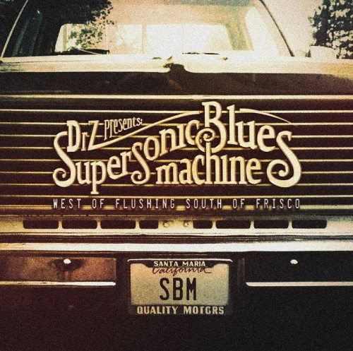 Supersonic Blues Machine / West Of Flushing South Of Frisco