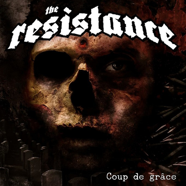 The Resistance / Coup De Grace