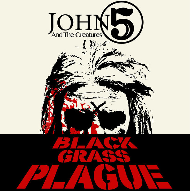 JOHN 5 / Black Grass Plague (feat. The Creatures) - Single