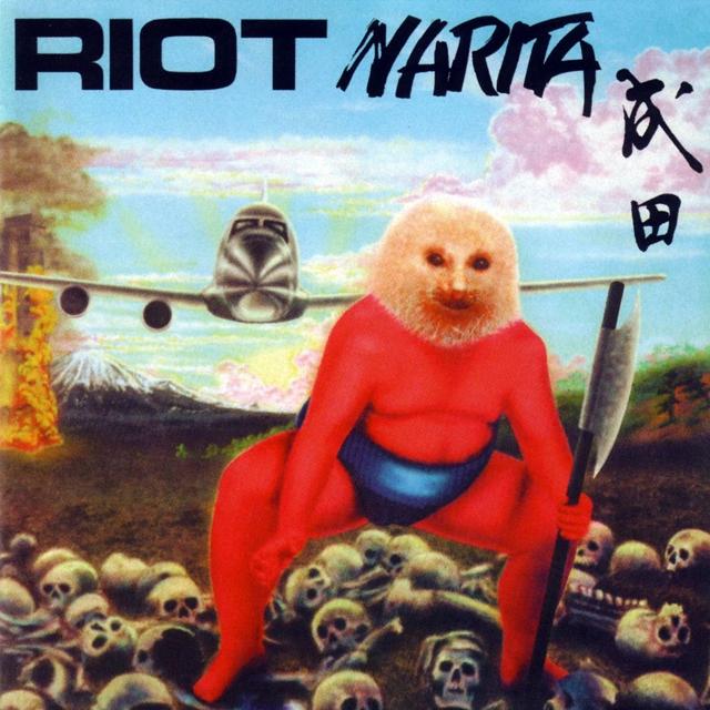 Riot / Narita
