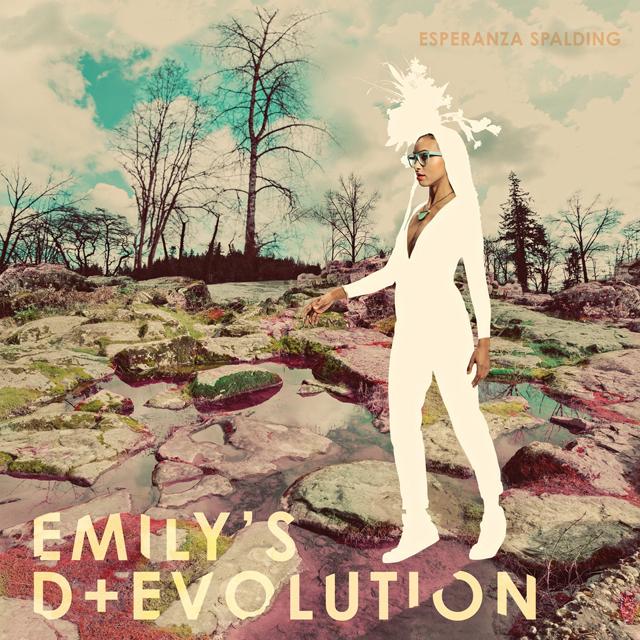 Esperanza Spalding / Emily's D+Evolution