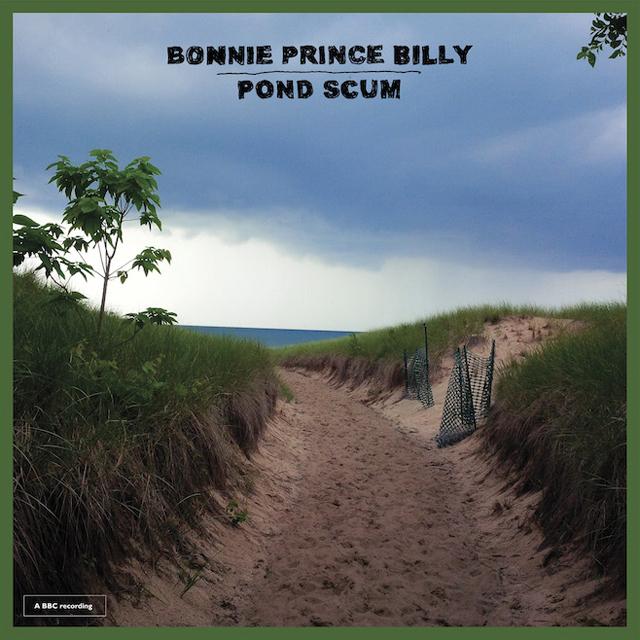 Bonnie 'Prince' Billy / Pond Scum