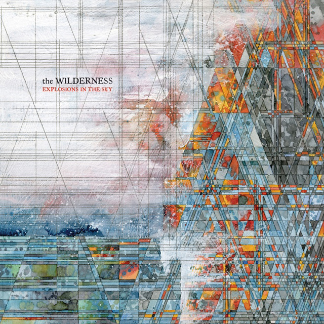 Explosions in the Sky / The Wilderness