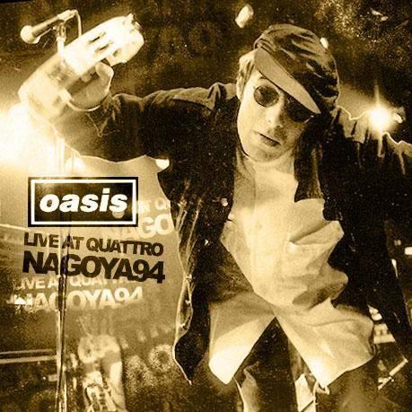 Oasis Live at Quattro Nagoya 94