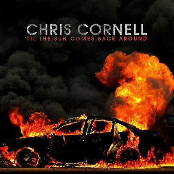 Chris Cornell / 'Til the Sun Comes Back Around (From