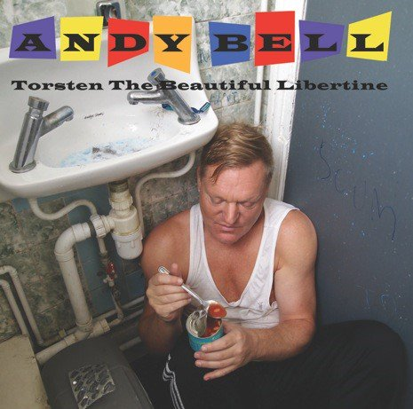 Andy Bell / Torsten The Beautiful Libertine