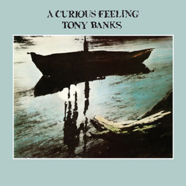 Tony Banks / A Curious Feeling