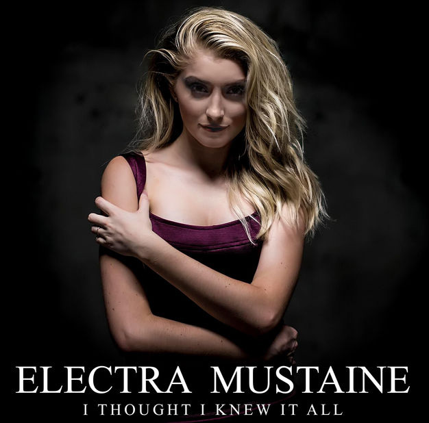 Electra Mustaine / I Thought I Knew It All