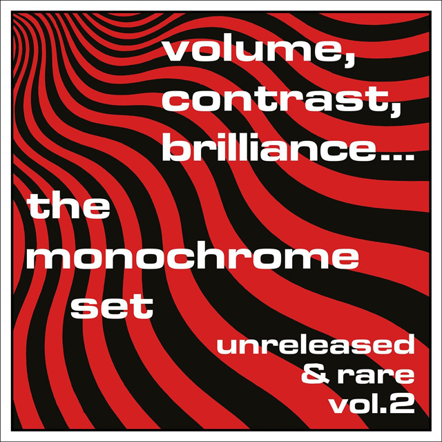 Monochrome Set / Volume, Contrast, Brilliance... - Unreleased & Rare Vol. 2