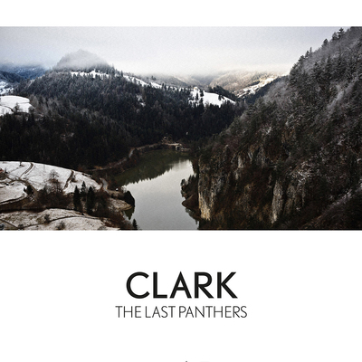 Clark / The Last Panthers