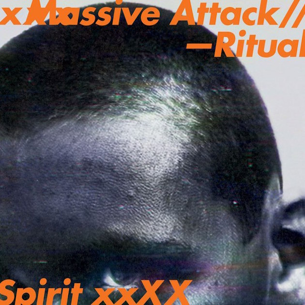 Massive Attack / Ritual Spirit