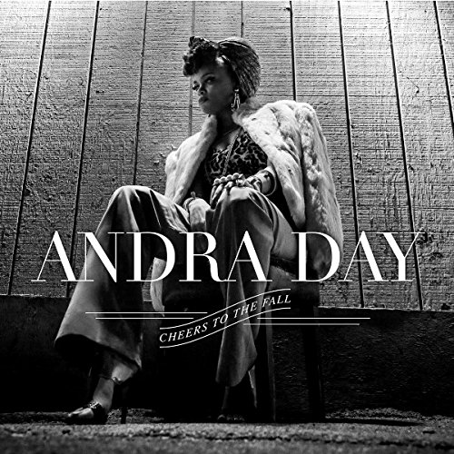 Andra Day / Cheers To The Fall