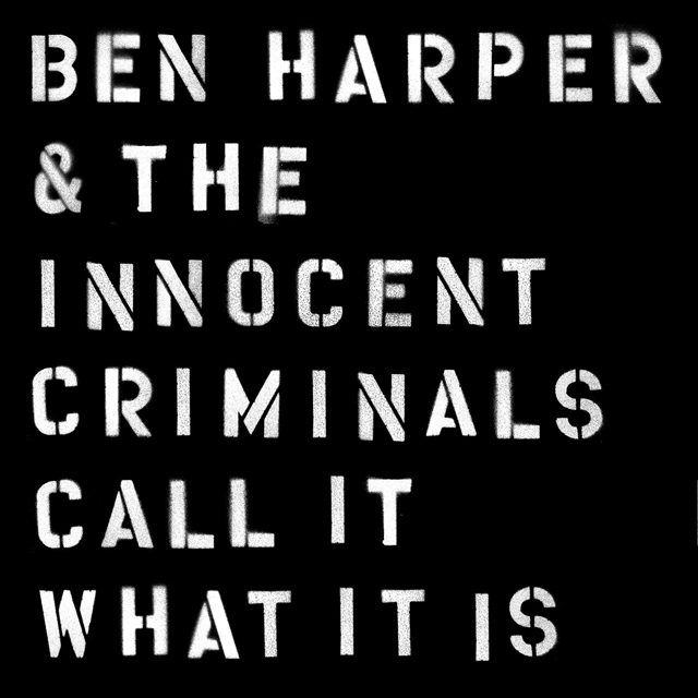 Ben Harper and The Innocent Criminals / Call It What It Is