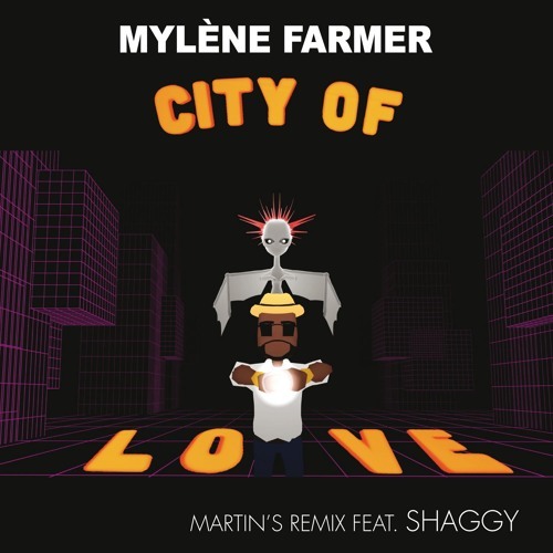 Mylene Farmer feat. Shaggy - City Of Love [Martin's Remix]