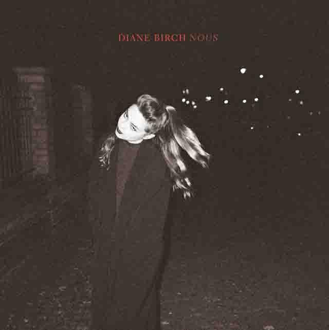 Diane Birch / Nous