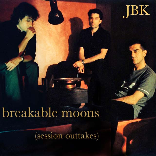 JBK / Breakable Moons (session outtakes) EP