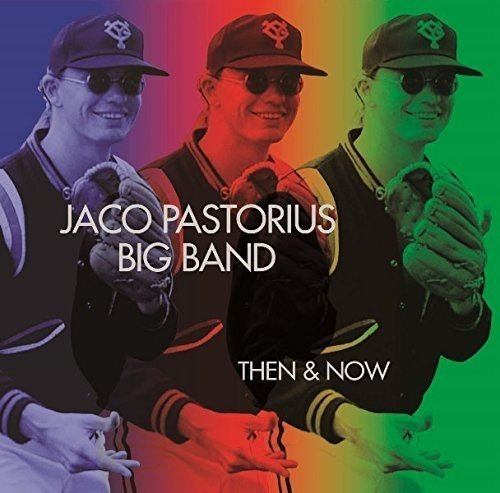 Jaco Pastorius Big Band / THEN & NOW