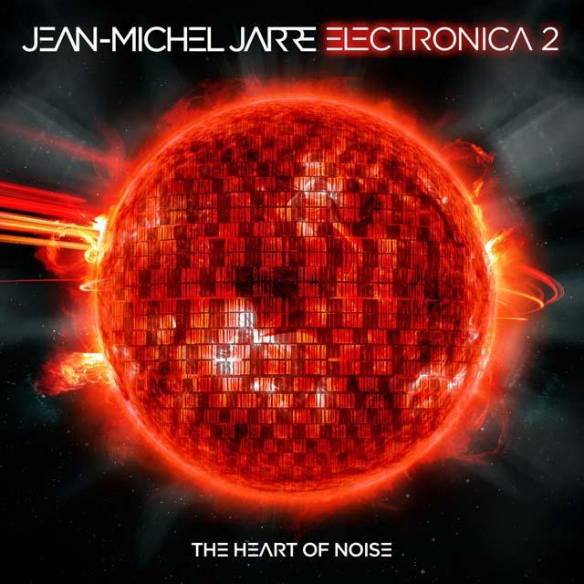 Jean-Michel Jarre / Electronica 2: The Heart of Noise