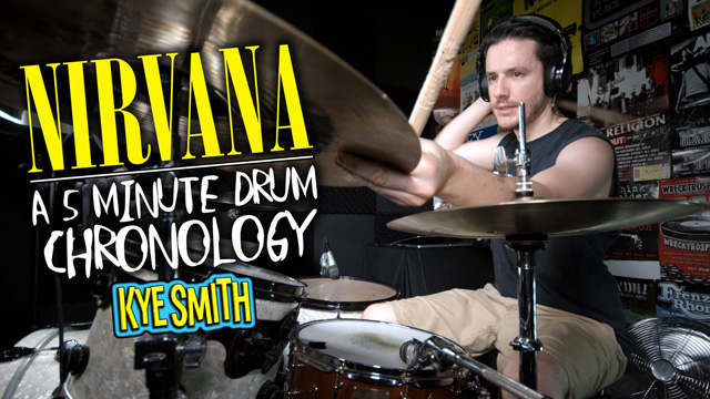 Nirvana: A 5 Minute Drum Chronology - Kye Smith