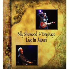 Billy Sherwood & Tony Kaye / Live in Japan