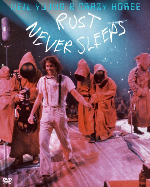 Neil Young and Crazy Horse / Rust Never Sleeps