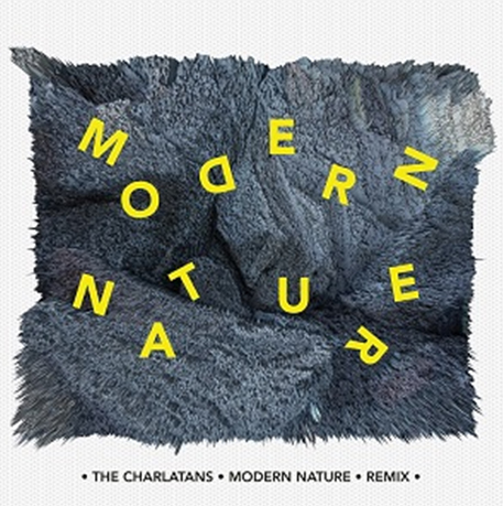 The Charlatans / MODERN NATURE: REMIXES