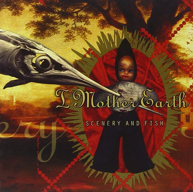I Mother Earth / Scenery & Fish