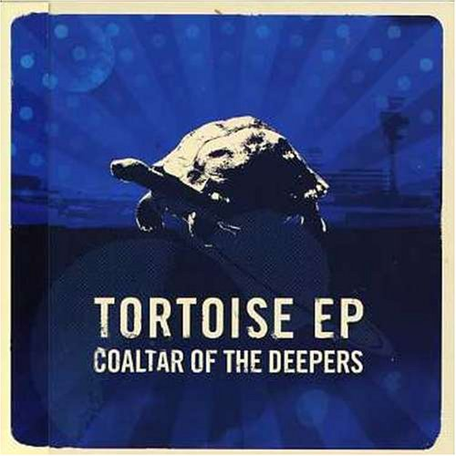 COALTAR OF THE DEEPERS / TORTOISE e.p.