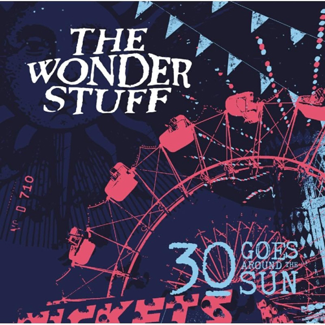 The Wonder Stuff / 30 Goes Around The Sun