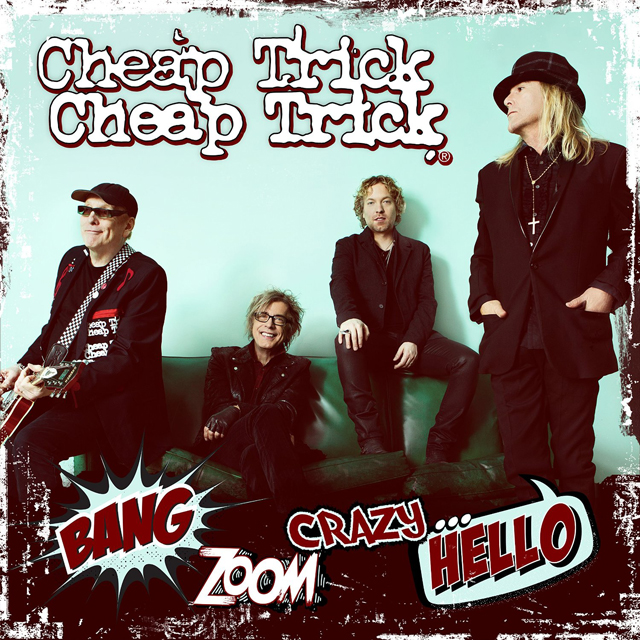 Cheap Trick / Bang Zoom Crazy...Hello