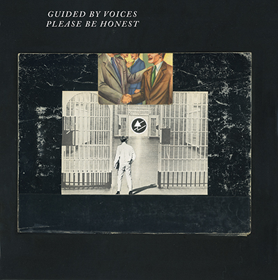 Guided By Voices / Please Be Honest