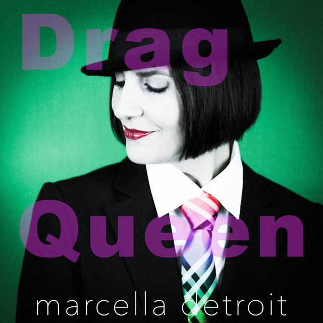Marcella Detroit / Drag Queen (The Single and Remixes)